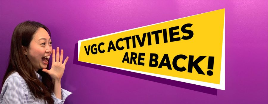VGC Activities Are Back!